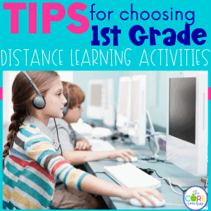 Tips for choosing 1st grade distance learning lessons